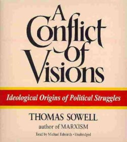 A Conflict of Visions: Ideological Origins of Political Struggles (CD-Audio)