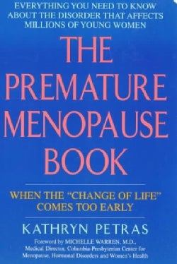 "The Premature Menopause Book: When the ""Change of Life"" Comes Too Early (Paperback)"