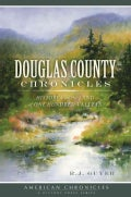 Douglas County Chronicles: History from the Land of One Hundred Valleys (Paperback)
