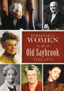 Remarkable Women of Old Saybrook (Paperback)