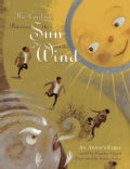 The Contest Between the Sun and the Wind: An Aesop's Fable (Paperback)