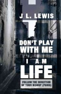 Don't Play With Me, I Am Life: Follow the Direction of Your Bishop (Penis) (Hardcover)