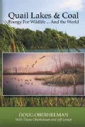 Quail Lakes & Coal: Energy for Wildlife and the World (Hardcover)