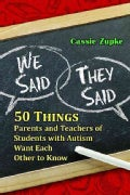 We Said, They Said: 50 Things Parents and Teachers of Students with Autism Want Each Other to Know (Paperback)