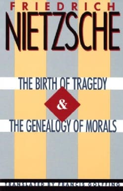 The Birth of Tragedy and the Genealogy of Morals (Paperback)