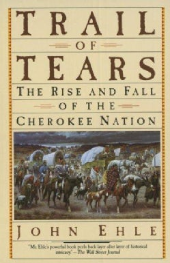 Trail of Tears: The Rise and Fall of the Cherokee Nation (Paperback)