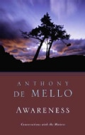Awareness: A De Mello Spirituality Conference in His Own Words (Paperback)