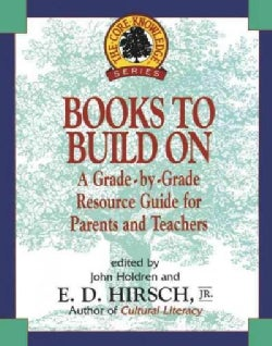 Books to Build on: A Grade-By-Grade Resource Guide for Parents and Teachers (Paperback)