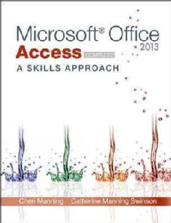 Microsoft Office Access 2013: A Skills Approach, Complete (Paperback)