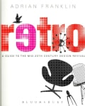 Retro: A Guide to the Mid-20th Century Design Revival (Paperback)