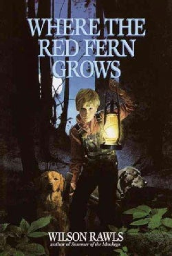 Where the Red Fern Grows: The Story of Two Dogs and a Boy (Hardcover)