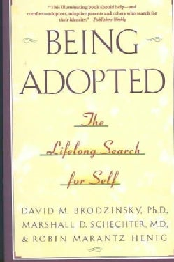 Being Adopted: The Lifelong Search for Self (Paperback)