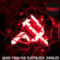 Proxy - Music From The Eastblock Jungles
