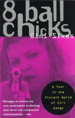 8 Ball Chicks: A Year in the Violent World of Girl Gangsters (Paperback)