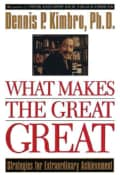 What Makes the Great Great: Strategies for Extraordinary Achievement (Paperback)