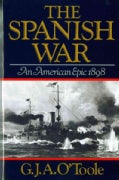 The Spanish War: An American Epic--1898 (Paperback)
