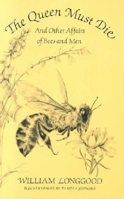 Queen Must Die and Other Affairs of Bees and Men (Paperback)