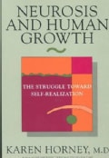 Neurosis and Human Growth: The Struggle Toward Self-Realization (Paperback)