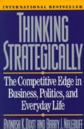 Thinking Strategically: The Competitive Edge in Business, Politics, and Everyday Life (Paperback)