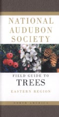The National Audubon Society Field Guide to North American Trees: Eastern Region (Paperback)