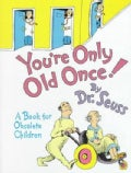 You're Only Old Once! (Hardcover)