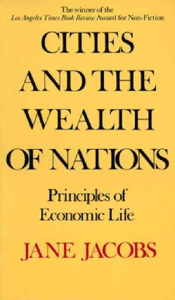 Cities and the Wealth of Nations: Principles of Economic Life (Paperback)