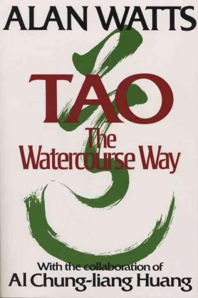 Tao: The Watercourse Way (Paperback)