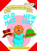 The Berenstain Bears Old Hat, New Hat (Hardcover)