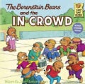 The Berenstain Bears and the In-crowd (Paperback)