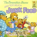 The Berenstain Bears and Too Much Junk Food (Paperback)