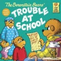 The Berenstain Bears Trouble at School (Paperback)