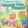 The Berenstain Bears and the Trouble With Friends (Paperback)