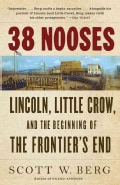 38 Nooses: Lincoln, Little Crow, and the Beginning of the Frontier's End (Paperback)