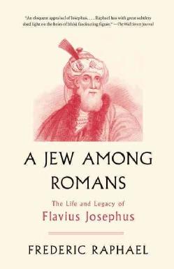 A Jew Among Romans: The Life and Legacy of Flavius Josephus (Paperback)