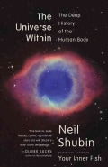 The Universe Within: The Deep History of the Human Body (Paperback)