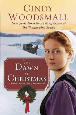 The Dawn of Christmas: A Romance from the Heart of Amish Country (Hardcover)