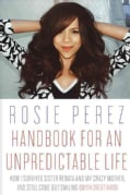 Handbook for an Unpredictable Life: How I Survived Sister Renata and My Crazy Mother, and Still Came Out Smiling ... (Hardcover)