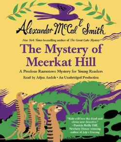 The Mystery of Meerkat Hill: A Precious Ramotswe Mystery for Young Readers (CD-Audio)
