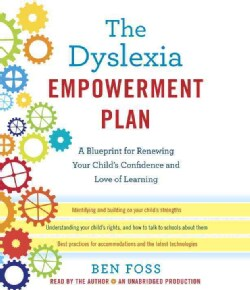 The Dyslexia Empowerment Plan: A Blueprint for Renewing Your Child's Confidence and Love of Learning (CD-Audio)