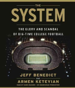 The System: The Glory and Scandal of Big-Time College Football (CD-Audio)