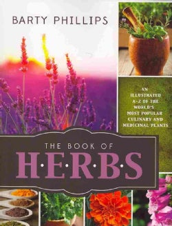 The Book of Herbs: An Illustrated A-Z of the World's Most Popular Culinary and Medicinal Plants (Paperback)