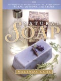 Natural Soap: Techniques and Recipes for Beautiful Handcrafted Soaps, Lotions, and Balms (Paperback)