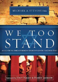 We Too Stand: A Call for the African American Church to Support the Jewish State (Paperback)