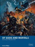 Of Gods and Mortals: Mythological Wargame Rules (Paperback)