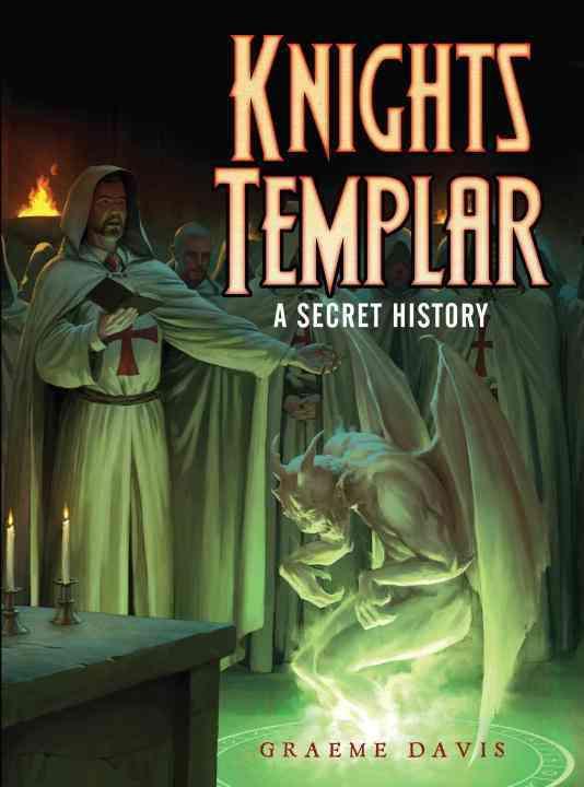 The Knights Templar: A Secret History (Paperback)