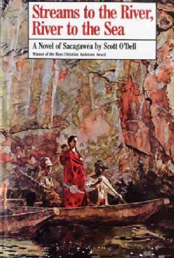 Streams to the River, River to the Sea: A Novel of Sacagawea (Hardcover)