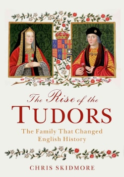 The Rise of the Tudors: The Family That Changed English History (Hardcover)