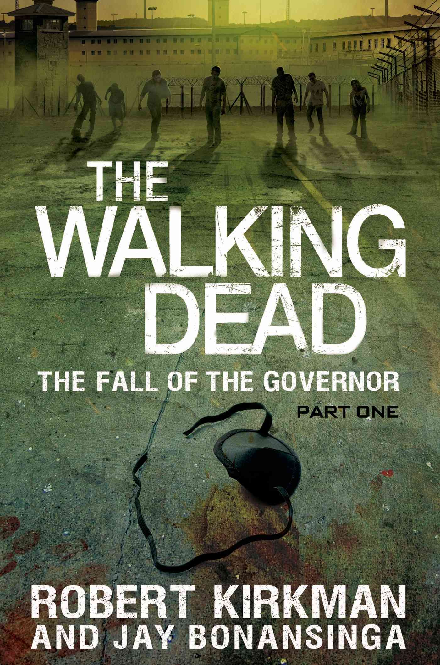 The Walking Dead: The Fall of the Governor Part One (Hardcover)