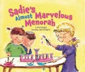 Sadie's Almost Marvelous Menorah (Paperback)