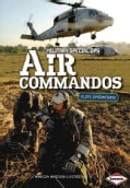 Air Commandos: Elite Operations (Hardcover)